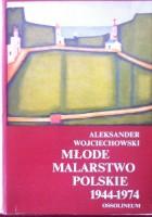 Młode malarstwo polskie 1944-1974