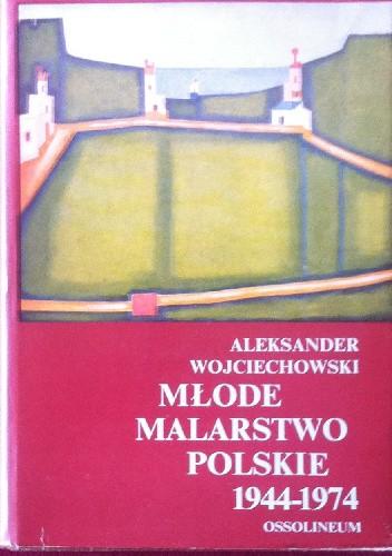Okładka książki Młode malarstwo polskie 1944-1974