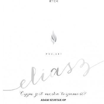 Okładka książki Projekt: ELIASZ. Czym jest męska tożsamość?