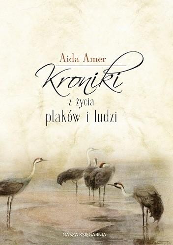 Okładka książki Kroniki z życia ptaków i ludzi
