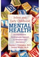 Infant and Early Childhood Mental Health. A Comprehensive Developmental Approach to Assessment and Intervention
