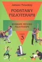 Okładka książki Podstawy fizjoterapii. Wybrane metody fizjoterapii. Część 3