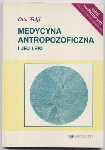 Okładka książki Medycyna antropozoficzna i jej leki - Otto Wolff