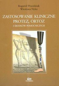 Okładka książki zastosowanie kliniczne protez, ortoz i środków pomocniczych