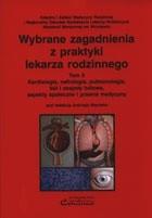 Okładka książki Wybrane zagadnienia z praktyki lekarza rodzinnego tom 6 - kardiologia, nefrologia, pulmonologia, ból i zespoły bólowe, aspekty społeczne i prawne