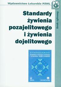 Okładka książki Standardy żywienia pozajelitowego i żywienia dojelitowego
