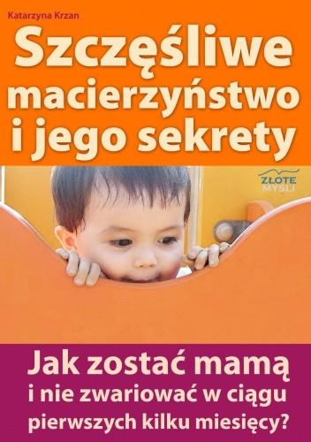 Okładka książki Szczęśliwe macierzyństwo i jego sekrety - e-book