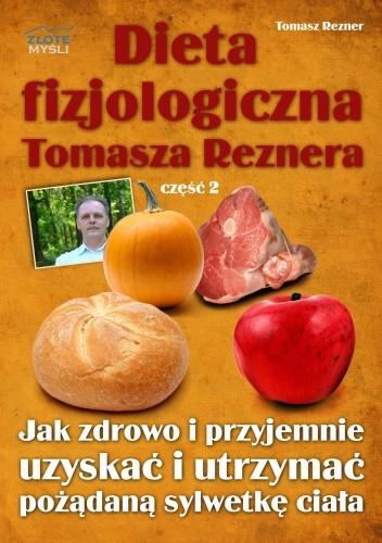 Okładka książki Dieta fizjologiczna Tomasza Reznera cz II - e-book