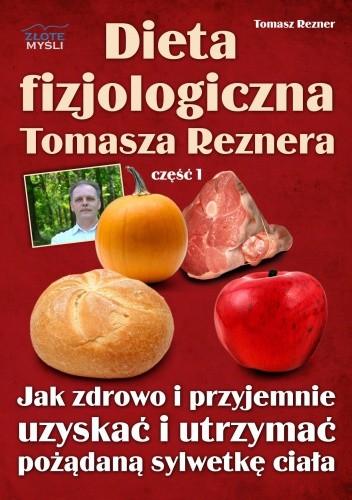 Okładka książki Dieta fizjologiczna Tomasza Reznera - e-book