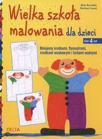 Okładka książki Wielka szkoła malowania dla dzieci od 4 lat