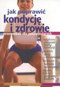 Okładka książki Jak poprawić kondycję i zdrowie