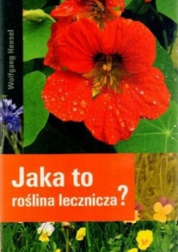 Okładka książki Jaka to roślina lecznicza?