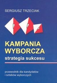 Okładka książki Kampania wyborcza. Strategia sukcesu
