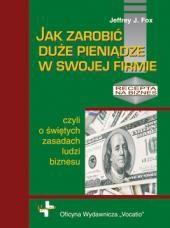 Okładka książki Jak zarobić duże pieniądze w swojej firmie