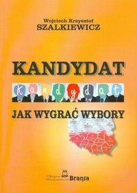 Okładka książki Kandydat. Jak wygrać wybory