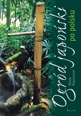 Okładka książki OGRóD JAPOńSKI PO POLSKU