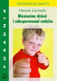 Okładka książki Nieznośne dzieci i zdesperowani rodzice