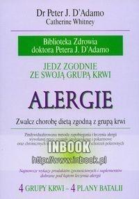 Okładka książki Jedz zgodnie ze swoją grupą krwi. Alergie - dr Peter J. D&apos,Adamo, Catherine Whitney