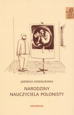 Okładka książki Narodziny nauczyciela polonisty. Szkice edukacyjne