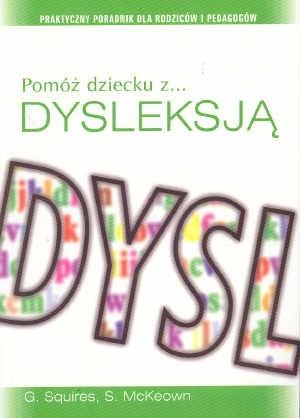 Okładka książki Pomóż dziecku z dysleksją. Praktyczny poradnik dla rodziców i pedagogów
