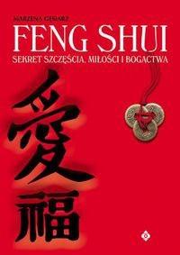 Okładka książki Feng Shui sekret szczęacia miłoaci i bogactwa