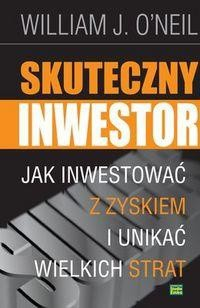 Okładka książki Skuteczny inwestor. Jak inwestować z zyskiem i unikać wielkich strat