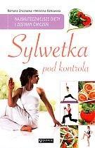 Okładka książki Sylwetka pod kontrolą. Najskuteczniejsze diety i zestawy ćwiczeń