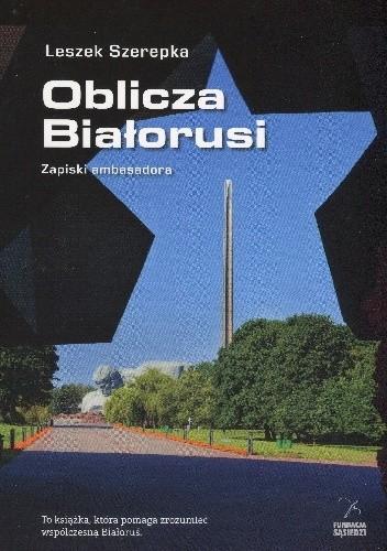 Okładka książki Oblicza Białorusi. Zapiski Ambasadora