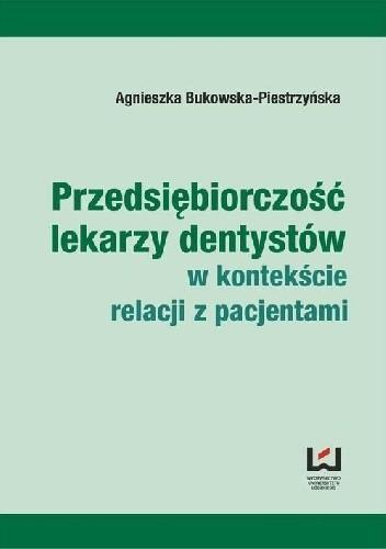 Okładka książki Przedsiębiorczość lekarzy dentystów w kontekście relacji z pacjentami
