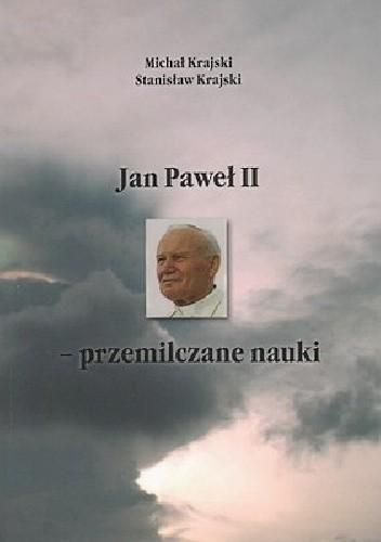 Okładka książki Jan Paweł II - przemilczane nauki