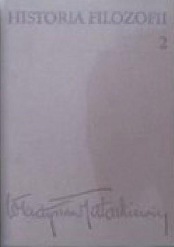 Okładka książki Historia filozofii. Tom drugi. Filozofia nowożytna do roku 1830