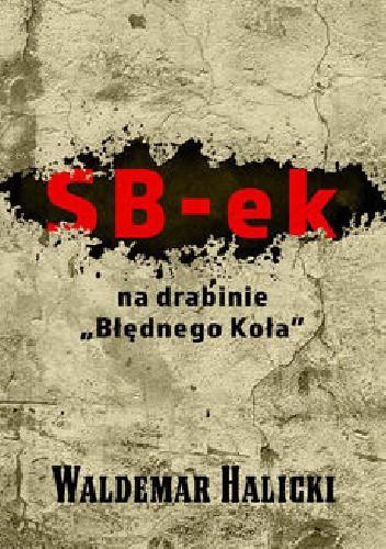 """Okładka książki SB-ek na drabinie """"Błędnego koła"""""""