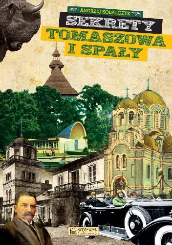 Okładka książki Sekrety Tomaszowa i Spały