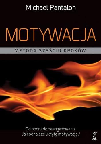 Okładka książki Motywacja. Metoda sześciu kroków