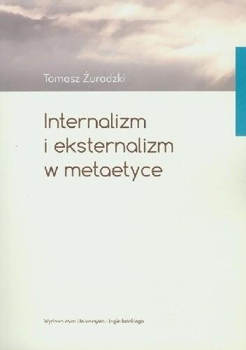 Okładka książki Internalizm i eksternalizm w metaetyce