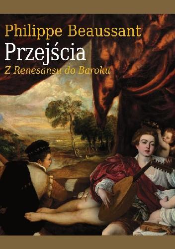 Okładka książki Przejścia. Z Renesansu do Baroku
