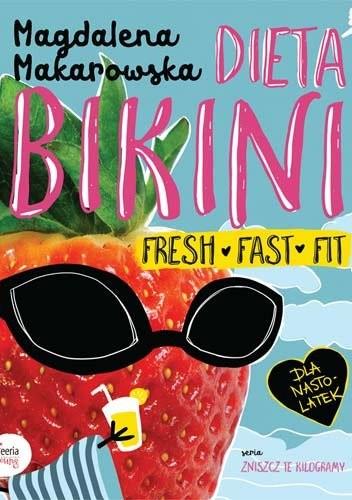Okładka książki Dieta bikini. Fresh fast, fit