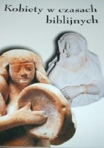 Okładka książki Kobiety w czasach biblijnych