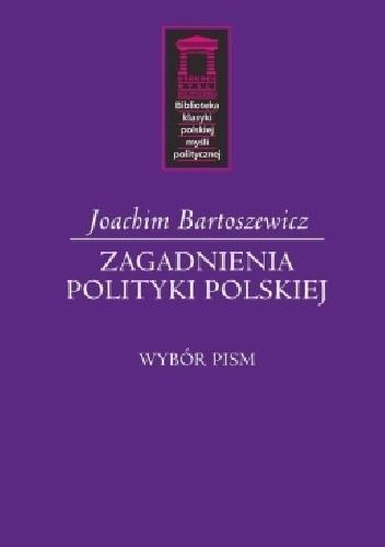 Okładka książki Zagadnienia polityki polskiej
