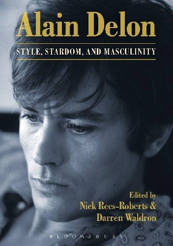 Okładka książki Alain Delon Style, Stardom and Masculinity