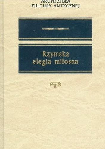 Okładka książki Rzymska elegia miłosna