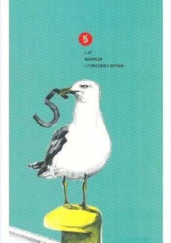 Okładka książki 5 lat nagrody literackiej Gdynia
