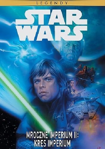 Okładka książki Star Wars: Mroczne Imperium II: Kres Imperium