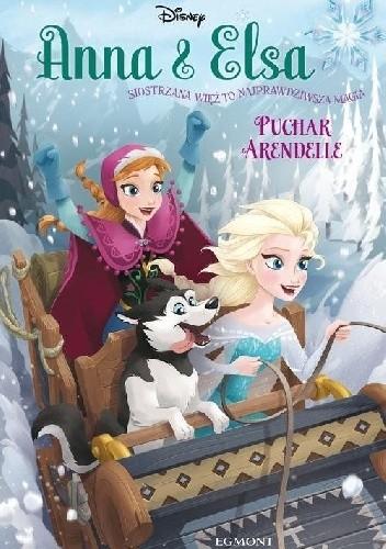 Okładka książki Anna i Elsa. Puchar Arendelle