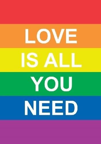 Okładka książki LOVE IS ALL YOU NEED