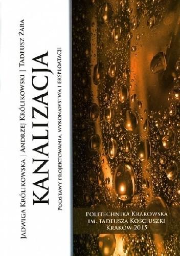 Okładka książki Kanalizacja. Podstawy projektowania, wykonawstwa i eksploatacji
