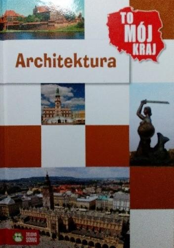 Okładka książki To mój kraj. Architektura
