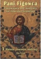 Pani Figowca Uzdrawiająca moc medytacji nie tylko dla Chrześcijan
