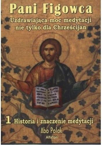 Okładka książki Pani Figowca Uzdrawiająca moc medytacji nie tylko dla Chrześcijan