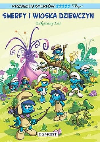 Okładka książki Smerfy i Wioska Dziewczyn #1 - Zakazany Las